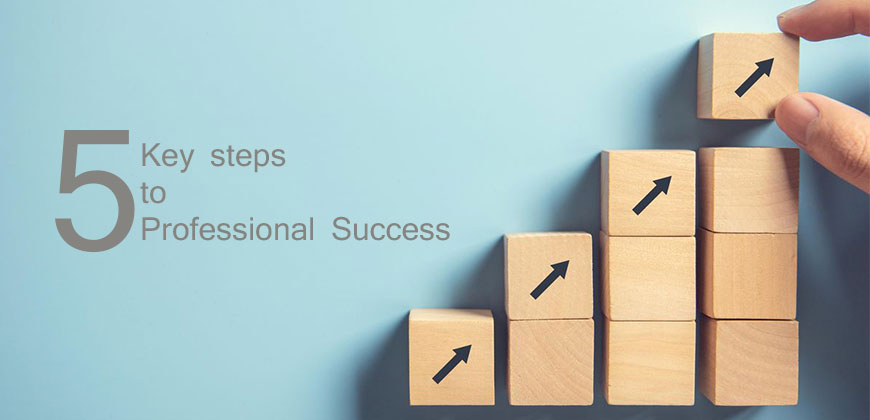 5 Key Steps to Professional Success