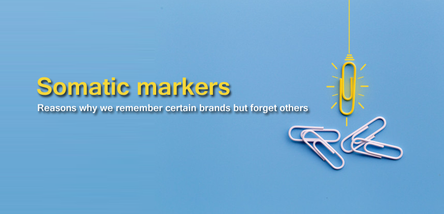 Somatic-markers-Reasons-why-we-remember-certain-brands-but-forget-others