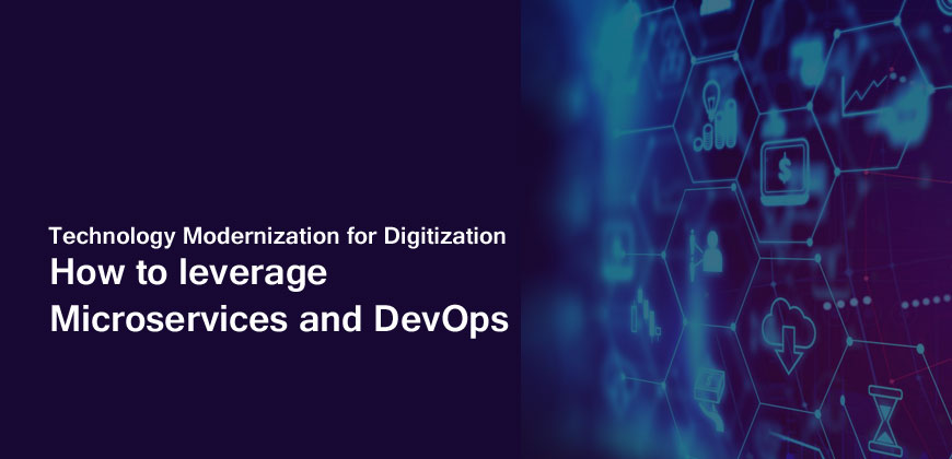 Technology-Modernization-for-Digitization-How-to-leverage-Microservices-and-DevOps