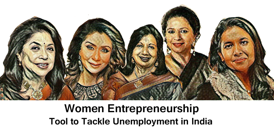 Women Entrepreneurship – Tool to Tackle Unemployment in India